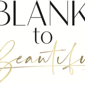 Launch of Blank to Beautiful Video Series TODAY